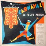 Carnaval do Recife Antigo – Frevos do Passado