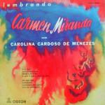 Carolina Cardoso de Menezes – Lembrando Carmen Miranda (1957)