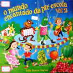 Zélia Barros Moraes e Coro – O Mundo Encantado da Pré-Escola Vol. 2 (1993)
