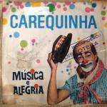 Carequinha, Altamiro Carrilho, Sua Bandinha e Coro Infantil – Música e Alegria