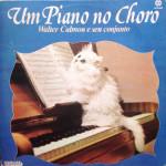 Walter Calmon e Seu Conjunto – Um Piano no Choro (1984)