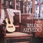 Os Grandes Sucessos de Waldir Azevedo (1968)