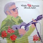 Waldir Azevedo – Delicado (1987)