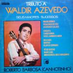 Roberto Barbosa (Canhotinho) – Tributo a Waldir Azevedo (1983)