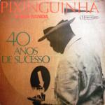Pixinguinha e Sua Banda – 40 Anos de Sucesso (1979)