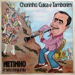 Netinho e Seu Conjunto – Chorinho, Cuíca e Tamborim (1977)