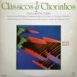 Nazareth Trio – Clássicos e Chorinhos (1985)