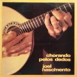 Joel Nascimento – Chorando Pelos Dedos (1976)