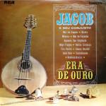 Jacob e Seu Conjunto – Era de Ouro (1967)