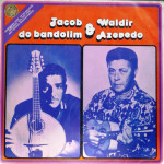 Jacob do Bandolim & Waldir Azevedo (1974)