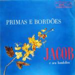 Jacob e seu bandolim – Primas e Bordões