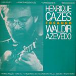 Henrique Cazes Tocando Waldir Azevedo (1990)
