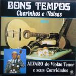 Álvaro do Violão Tenor – Bons Tempos – Chorinhos e Valsas Vol.2 (1983)