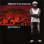 Milton Nascimento – Sentinela (1980)