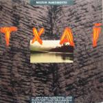 Milton Nascimento – Txaí (1990)