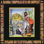 A Banda Tropicalista do Duprat (Rogério Duprat) (1968)