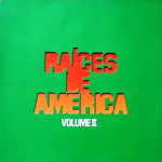 Raíces de América – Volume II