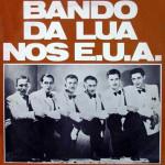 Bando da Lua Nos E.U.A. (1975)