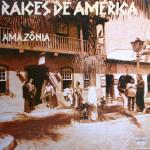 Raíces de América – Amazônia (1990)