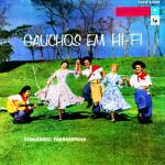 Conjunto Farroupilha – Gaúchos Em Hi-Fi