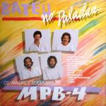 Bateu No Paladar/Os Grandes Sucessos de MPB-4 (Coletânea) (1984)