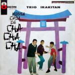 Trio Irakitan – Nossa Casa de Cha Cha Cha