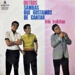 Trio Irakitan – Outros Sambas que Gostamos de Cantar
