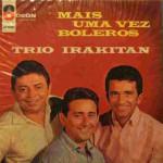 Trio Irakitan – Mais Uma Vez Boleros (1963)