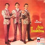 Trio Irakitan – A Volta (1967)