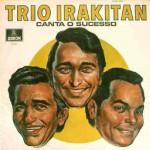 Trio Irakitan Canta O Sucesso (1969)
