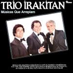 Trio Irakitan – Músicas Que Arrepiam (1981)