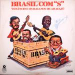 """Venâncio e Os Baianos de Aracaju – Brasil Com """"S"""" (1977)"""