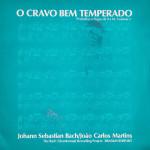 João Carlos Martins – O Cravo Bem Temperado (Prelúdios e Fugas de 9 a 16. Volume 1) (1981)