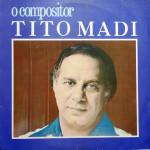 Tito Madi – O Compositor