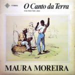 Maura Moreira e Sônia Maria Vieira – O Canto da Terra (1979)