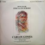 """Carlos Gomes – Seleção de """"Fosca"""" & """"Lo Schiavo"""" (1982)"""