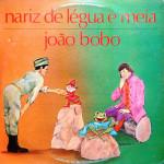 Elenco do Galinho – Nariz de Légua e Meia/João Bobo (1979)