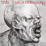 Titãs – Cabeça Dinossauro (1986)