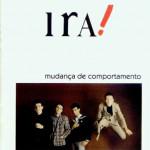 Ira! – Mudança de Comportamento(1985)