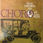 Real História do Choro Por Carlos Poyares (1979)