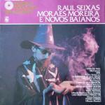 Raul Seixas, Moraes Moreira e Novos Baianos Título: Nova História da Música Popular Brasileira – Vol.58 (1978)