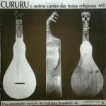 Cururu e Outros Cantos das Festas Religiosas-MT (1988)